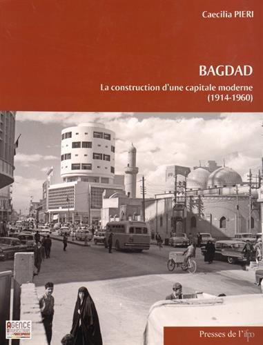 9782351593998: Bagdad : La construction d'une capitale moderne (1914-1960)