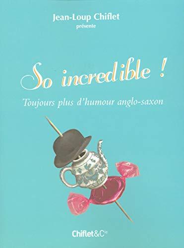So incredible !: Chiflet, Jean-Loup