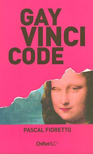 9782351640098: Gay Vinci Code : Pasticherie fine