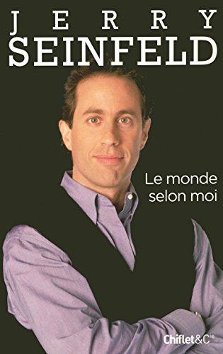 9782351640623: Le Monde Selon Moi