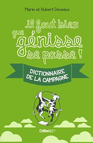 9782351641224: Il faut bien que génisse se passe : Dictionnaire de la campagne