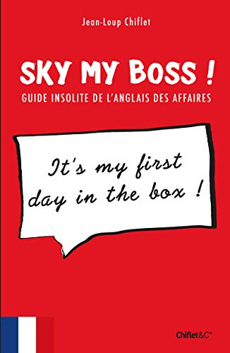 Sky my boss !: Chiflet, Jean-loup, Whistle,