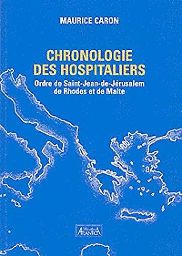 9782351650233: La chronologie de l'histoire des Hospitaliers : Ordre de Saint-Jean-de-Jérusalem, de Rhodes et de Malte