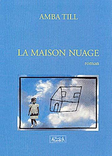 9782351650394: La Maison Nuage Roman