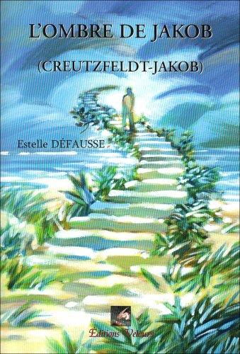 9782351670255: L'Ombre de Jakob ( Creutzfeld-Jakob)