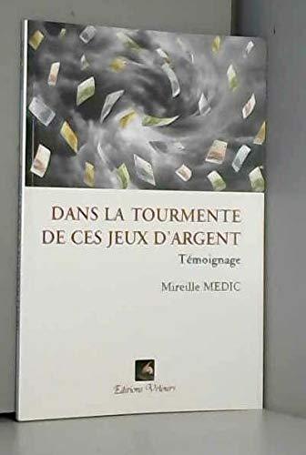 9782351671764: Dans la Tourmente des Jeux d'Argent