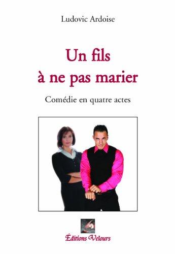9782351673003: Un Fils a Ne Pas Marier