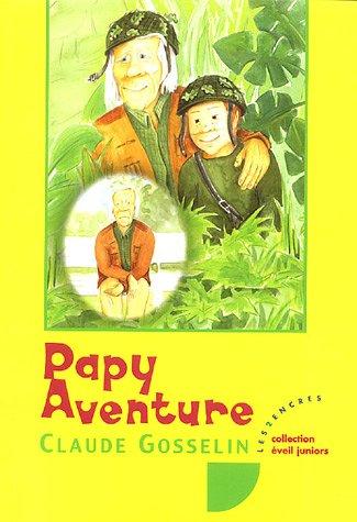 Papy aventure: Gosselin, Claude