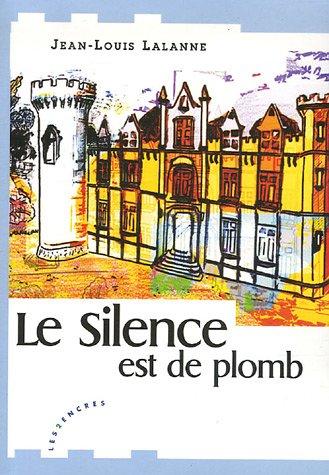 9782351680209: Le Silence est de plomb (French Edition)