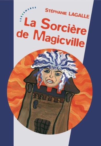 Sorciere de magicville: Lagalle,Stephanie