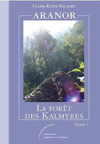 9782351684122: ARANOR - T1 : La forêt des Kalmyres