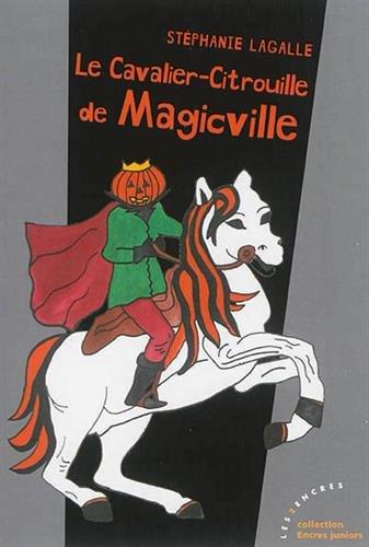 9782351686881: Le Cavalier-Citrouille de Magicville