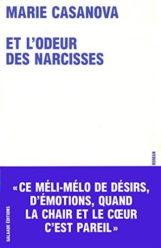 Et l'odeur des narcisses: Casanova, Marie