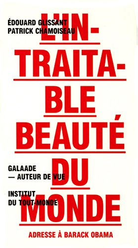L'intraitable beauté du monde (French Edition) (9782351760734) by Patrick Chamoiseau