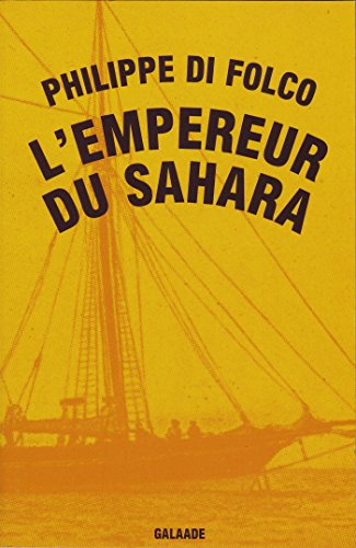 L'empereur du Sahara: Di Folco, Philippe