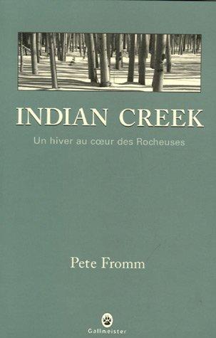9782351780053: Indian Creek : Un hiver au coeur des Rocheuses