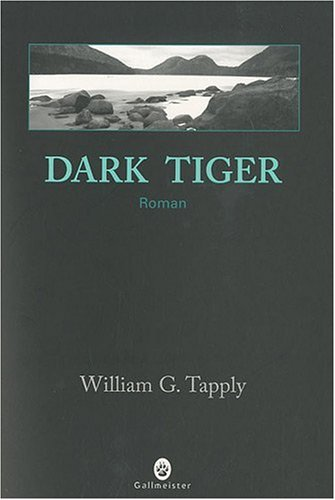 Dark Tiger: WILLIAM C. TAPPLY