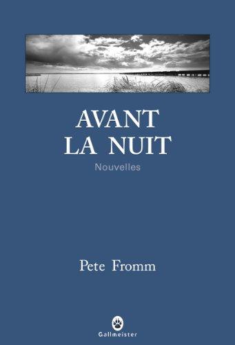 AVANT LA NUIT: FROMM PETE