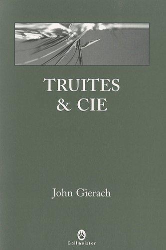 Truites & Cie: John Gierach