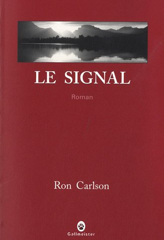Le signal (French Edition): Carlson Ron