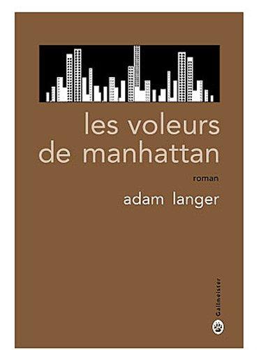 Les voleurs de Manhattan (French Edition): Adam Langer