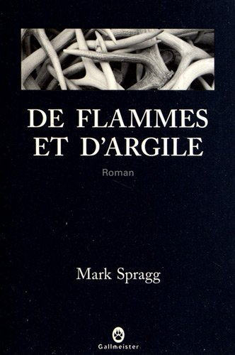 DE FLAMMES ET D'ARGILE: SPRAGG MARK