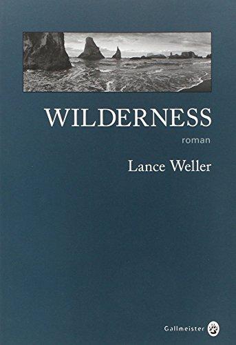Wilderness (French Edition): Weller Lance