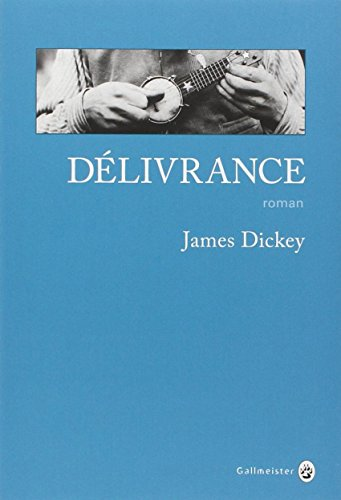 Délivrance: James Dickey