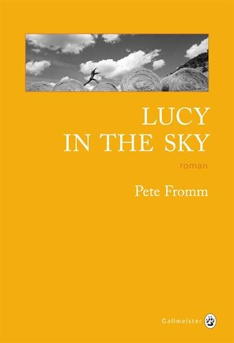 Lucy in the sky: Pete Fromm