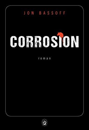 CORROSION: BASSOFF JON