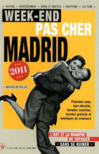 Week-end pas cher Madrid 2011: De Taillac, Mathieu
