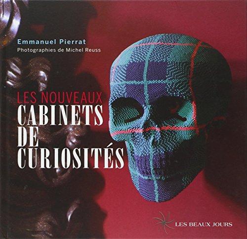 Les nouveaux cabinets de curiosités (French Edition): Emmanuel Pierrat
