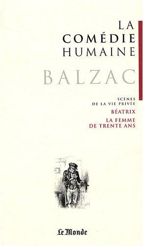 9782351840283: La Comédie humaine, Tome 12 : Béatrix ; La femme de trente ans : Scènes de la vie privée
