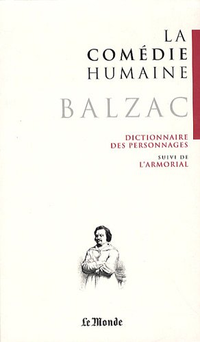 9782351840405: La Com�die humaine, Tome 24 : Dictionnaire des personnages suivi de l'Armorial