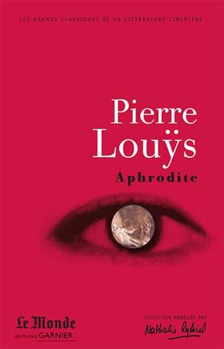 Aphrodite : Moeurs antiques: Pierre Louÿs; Evanghélia