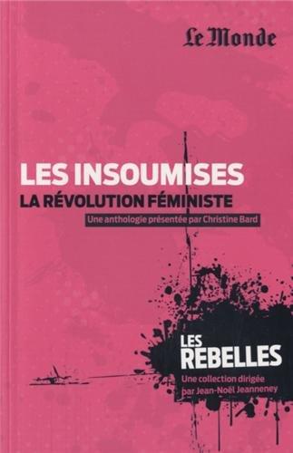 9782351841310: Les insoumises, la r�volution f�ministe