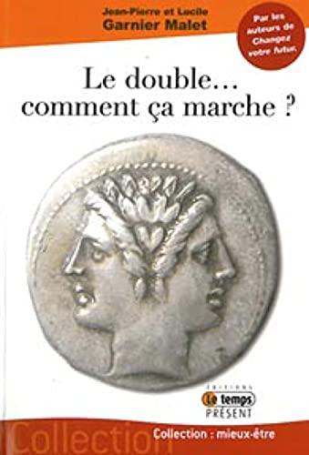 Le double. comment ça marche ?: Garnier Malet, Jean-Pierre,