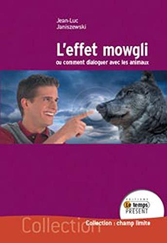 9782351850114: L'effet Mowgli : Ou comment dialoguer avec les animaux (Champ Limite)