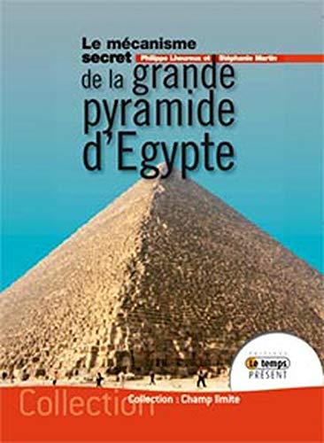 9782351850190: Le mecanisme secret de la grande pyramide d'Egypte (French Edition)