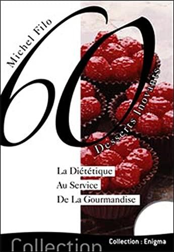 9782351850329: 60 Desserts innovants : La di�t�tique au service de la gourmandise