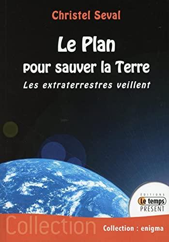 9782351850411: Le plan pour sauver la Terre - Les extraterrestres veillent