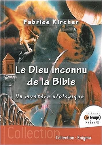 9782351850701: Le Dieu inconnu de la Bible