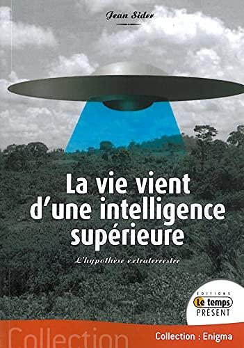 9782351850831: Vie vient d'une intelligence superieure