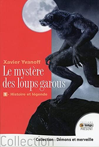 9782351851074: Le mystère des loups-garous - 1 - Histoire et légende