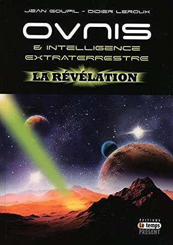 9782351851661: Ovnis & Intelligence extraterrestre - La révélation
