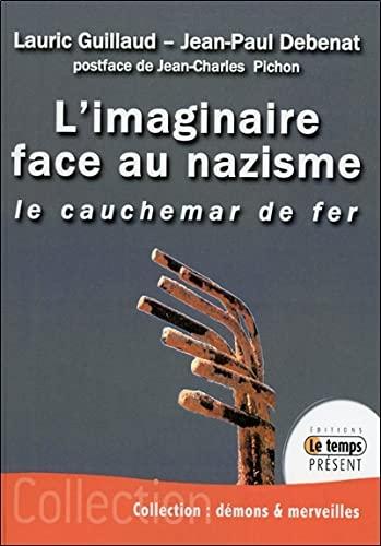 IMAGINAIRE FACE AU NAZISME -L-: GUILLAUD L DEBENAT J