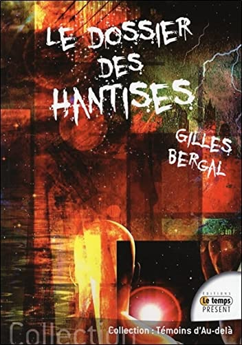 DOSSIER DES HANTISES -LE-: BERGAL GILLES