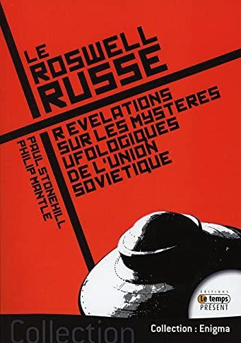 9782351851913: Le Roswell russe - R�v�lations sur les myst�res ufologiques de l'Union Sovi�tique