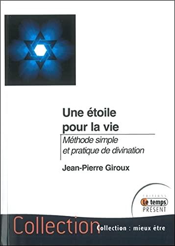 9782351851937: Une étoile pour la vie - Méthode simple et pratique de divination
