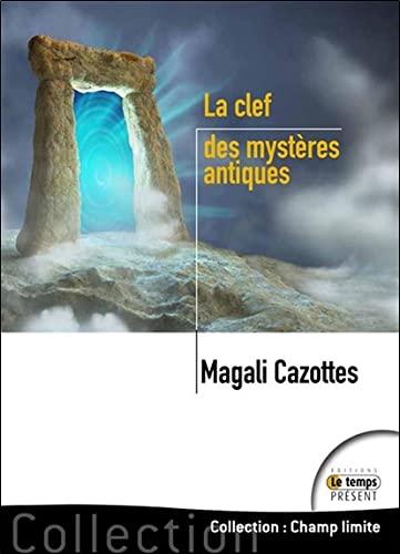 La clef des mystères antiques: Cazottes, Magali